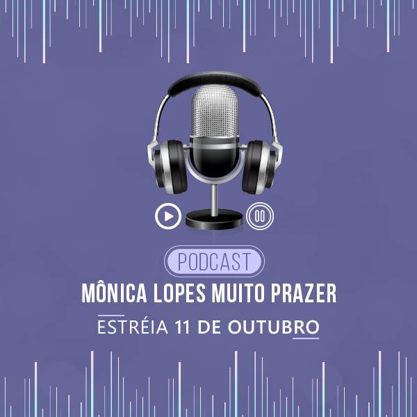 pod-cast-monica-lopes-estreia